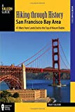 Search : Hiking through History San Francisco Bay Area: 41 Hikes from Lands End to the Top of Mount Diablo