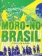 Moro No Brasil - A Film By Mika Kaurisma