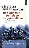 Une histoire politique du journalisme : XIXe-XXe siècle par Muhlmann