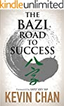 The BaZi Road To Success: Take The Ro...