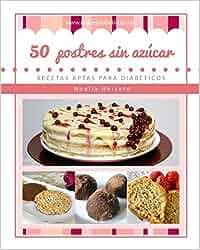 50 postres sin azúcar: Recetas aptas para diabéticos