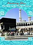 Heroes and Holy Places (Introducing Islam)