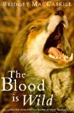 img - for The Blood is Wild by Bridget MacCaskill (1996-07-18) book / textbook / text book
