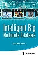 Intelligent Big Multimedia Databases Front Cover