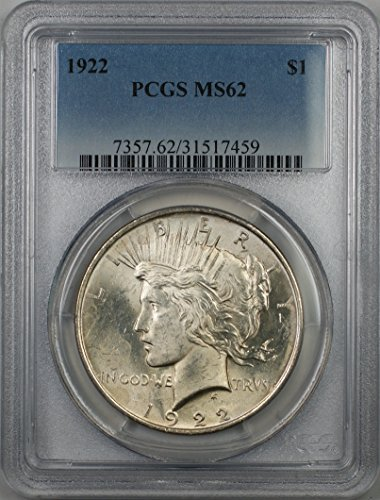 1922 Peace Silver Dollar Coin $1 PCGS MS-62 (1H) Better Quality