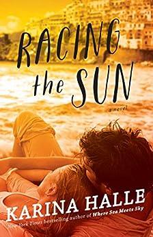 Racing the Sun: A Novel by [Halle, Karina]