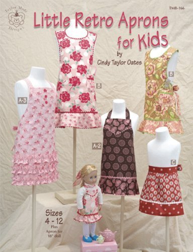 Taylor Made Designs Patterns-Little Retro Aprons For Kids (Apron Patterns Children)