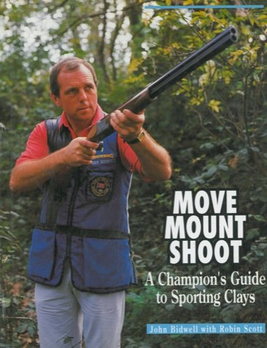 Move mount shoot. A champion's guide to sporting clays.