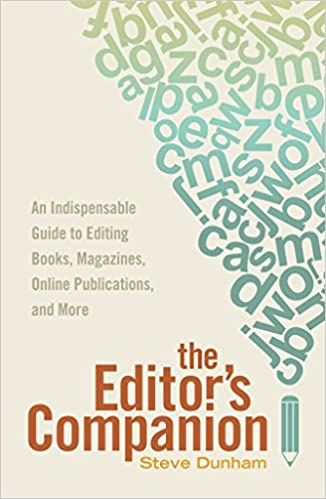 The editors companion an indispensable guide to editing books the editors companion an indispensable guide to editing books magazines online publications and more steve dunham 9781599639024 amazon books fandeluxe Images