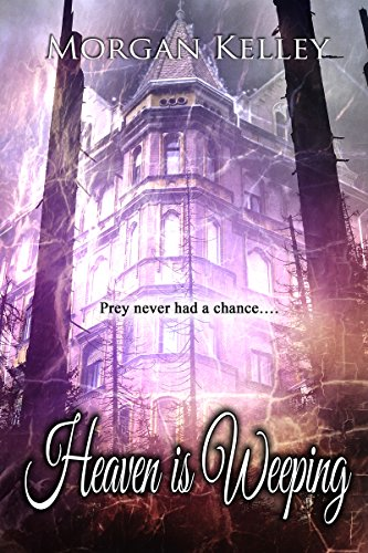 Heaven is Weeping (A Croft & Croft Romance Adventure Book 5)