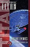 Titan: Absent Enemies (Star Trek)