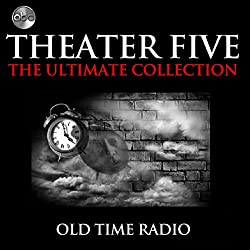 Theater Five - The Ultimate Collections