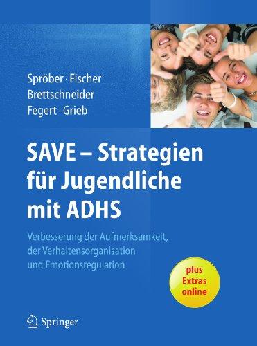 SAVE – Strategien für Jugendliche mit ADHS: Verbesserung der Aufmerksamkeit, der Verhaltensorganisation und Emotionsregulation (German Edition) Pdf