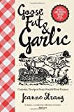 Front cover for the book Goose Fat and Garlic: Country Recipes From South-West France by Jeanne Strang
