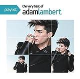 Playlist: The Very Best Of Adam Lambert