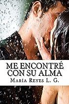 Me Encontré Con Su Alma: Linaje Urbión (spanish Edition)