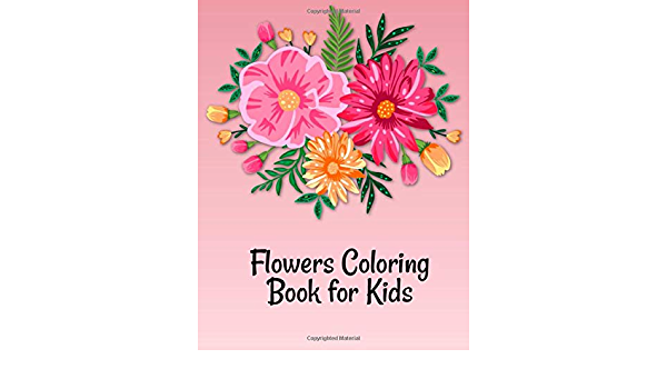 Flowers Coloring Book For Kids: 50 Printable Pages Birthday Gift Flowers  Coloring Book For Children - A Unique Flowers Colouring Book Gift Ideas For  Flowers Lover Girls And Women: Publishing, Pretty Coloring