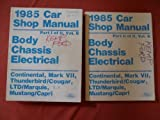 1985 Ford Car Shop Manual; Continental, Mark VII, Thunderbird / Cougar, LTD / Marquis, Mustang / Capri: Body/Chassis/Electrical (2 volume set; Part I of II, Vol. B, and Part II of II, Vol. B)