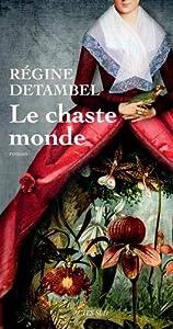 vignette de 'Le chaste monde (Régine Detambel)'