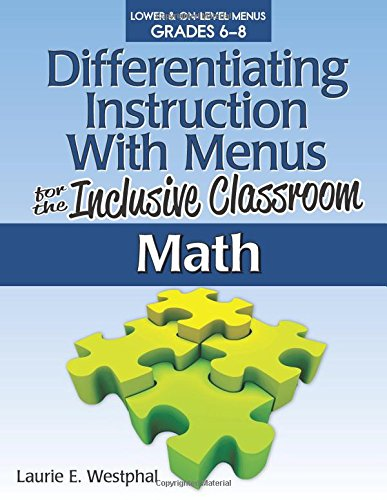 Differentiating Instruction With Menus for the Inclusive Classroom: Math, Grades 6-8 (Differentiating Instruction With Menus Math Grades 6 8)