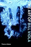 The Art of Bill Viola, Chris Townsend, 0500284725