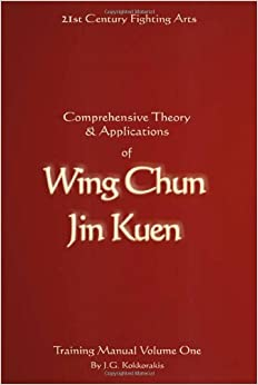 Book 1: Comprehensive Theory and Applications of Wing Chun Jin Kuen - Training Manual Volume One