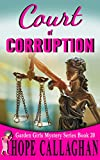#9: Court of Corruption: A Garden Girls Cozy Mystery (Garden Girls Christian Cozy Mystery Series Book 20)