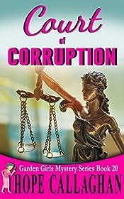 Court of Corruption: A Garden Girls Cozy Mystery (Garden Girls Christian Cozy Mysteries Series Book 20)