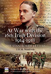 At War with the 16th Irish Division 1914-1918: The Letters of J. H. M. Staniforth