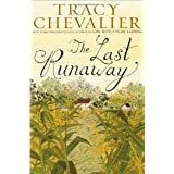 The Last Runaway by Chevalier, Tracy (2013) Hardcover