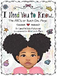 I Need You to Know: The ABC's of Black Girl M