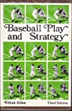 Baseball Play and Strategy, Allen, Ethan, 0898744504