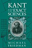 Kant and the Exact Sciences, Michael Friedman, 0674500369