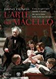 img - for L'arte del macello: Come Joseph Lister cambi  il mondo raccapricciante della medicina vittoriana (Italian Edition) book / textbook / text book