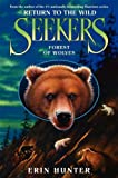 Seekers: Return to the Wild #4: Forest of Wolves, Erin Hunter, 0061996440