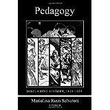 Pedagogy: Disturbing History, 1820-1930