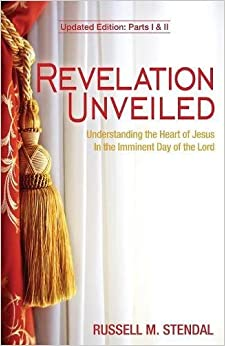Book Revelation Unveiled: Understanding the Heart of Jesus in the Imminent Day of the Lord