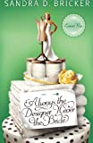 Always the Designer, Never the Bride, Sandra Bricker, 1426732236