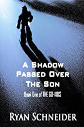 A Shadow Passed Over the Son (The Go-Kids Book 1)