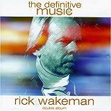 Definitive Music of Rick Wakeman by Rick Wakeman