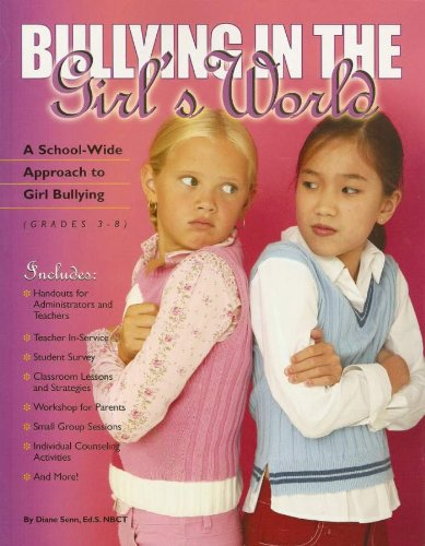 Bullying in the Girl's World: A School-Wide Approach to Girl Bullying (Grades 3-8)