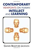 Contemporary Viewpoints on Human Intellect and Learning, Gaines Bradford Jackson, 1456821601