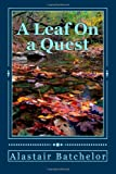 A Leaf on a Quest, Alastair Batchelor, 1494737558