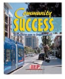 Community Success : An Illustrated Guide to Community Access, Attainment Co. Inc. Staff, 1578610230