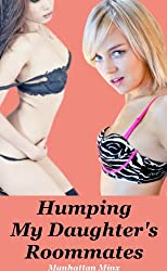 Humping My Daughter's Roommates (Daughter's Roommate Series Book 2)