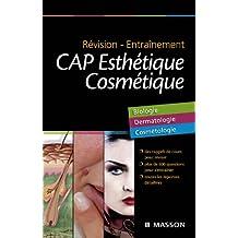 Révision - Entraînement CAP Esthétique Cosmétique: Biologie, Dermatologie, Cosmétologie (French Edition)