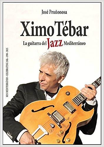 Ximo Tébar. La guitarra del Jazz Mediterráneo: Amazon.es ...
