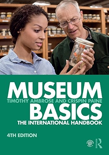 (Museum Basics: The International Handbook (Heritage: Care-Preservation-Management) )