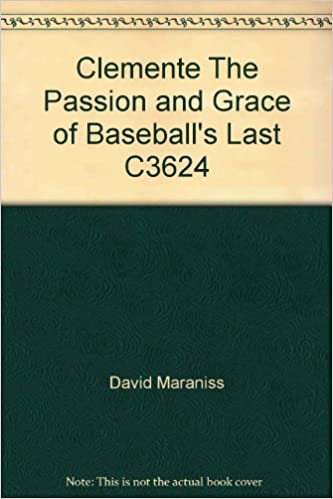 Amazon.com: Clemente The Passion and Grace of Baseballs ...