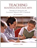 Teaching Reading/Language Arts : Strategies for Instruction and Assessment Aligned to RICA Standard, Chee, Anna E. L., 125638304X